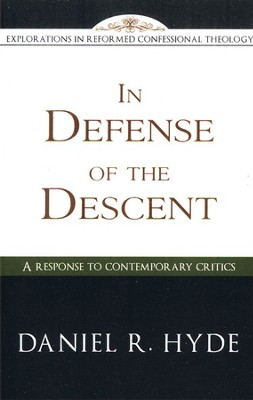 In Defense of the Descent  -     By: Daniel Hyde