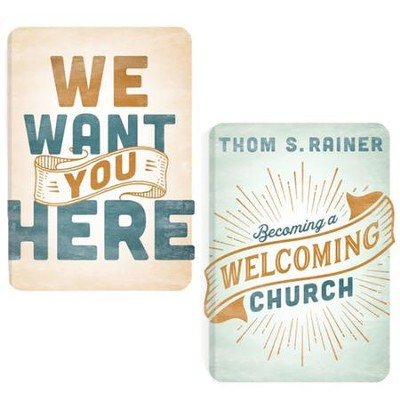 Becoming a Welcoming Church & We Want You Here! 2 Volumes   -     By: Thom Rainer