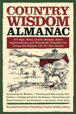 Country Wisdom Almanac: 373 Tips, Crafts, Home Improvements, Recipes, and Homemade Remedies - eBook  -
