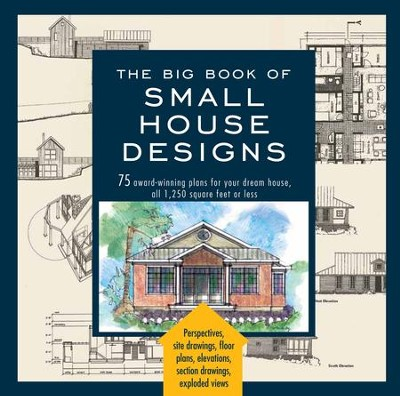 Big Book of Small House Designs: 75 Award-Winning Plans for Your Dream House, 1,250 Square Feet or Less - eBook  -     By: Don Metz
