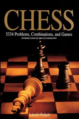 Chess: 5334 Problems, Combinations and Games - eBook  -     By: Laszlo Polgar