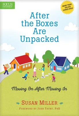 After the Boxes Are Unpacked - eBook  -     By: Susan Miller & John Trent