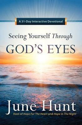 Seeing Yourself Through God's Eyes: A 31-Day Interactive Devotional - eBook  -     By: June Hunt
