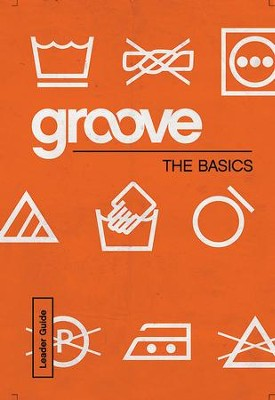 Groove Bible Studies: The Basics Leader Guide - eBook  -     By: Michael Adkins