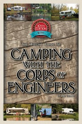 The Wright Guide to Camping With the Corps of Engineers  -     By: Don Wright
