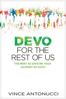 Devo for the Rest of Us: The Next 40 Days on Your Journey of Faith - eBook  -     By: Vince Antonucci