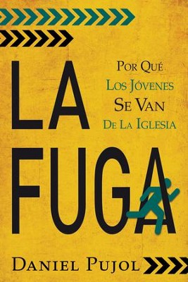 La fuga: Why Are Young People Leaving the Church? - eBook  -     By: Daniel Pujol