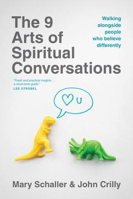 The 9 Arts of Spiritual Conversations: Walking Alongside People Who Believe Differently - eBook  -     By: John Crilly, Mary Schaller