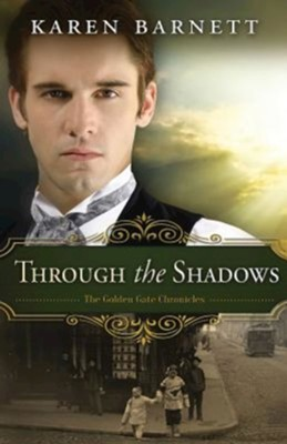 #3: Through the Shadows  -     By: Karen Barnett