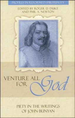 Venture All For God: The Piety of John Bunyan  -
