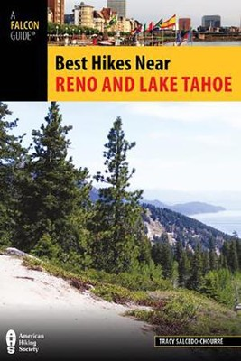 Best Hikes Near Reno and Lake Tahoe  -     By: Tracy Salcedo-Chourre