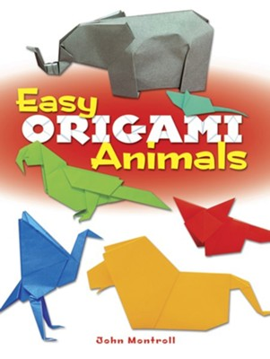 Easy Origami Animals  -     By: John Montroll