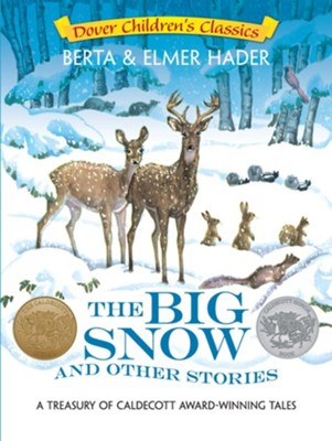 The Big Snow and Other Stories: A Treasury of Caldecott Award Winning Tales  -     By: Berta Hader, Elmer Hader