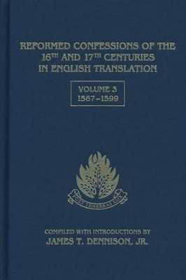 Reformed Confessions of the 16th and 17th Centuries in English Translation, Volume 3: 1567-1599  -     By: James Dennison