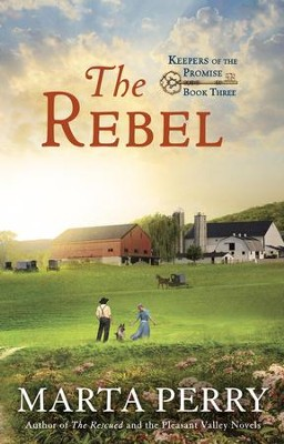 The Rebel: Keepers of the Promise, Book Three - eBook  -     By: Marta Perry