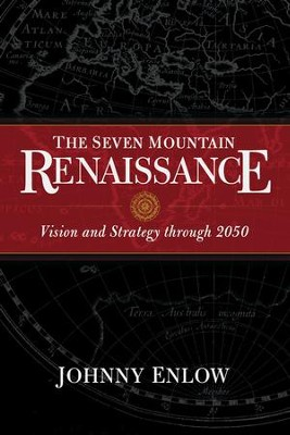 The Seven Mountain Renaissance: Vision and Strategy through 2050 - eBook  -     By: Johnny Enlow