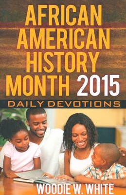 African American History Month 2015: Daily Devotions  -     By: Woodie W. White