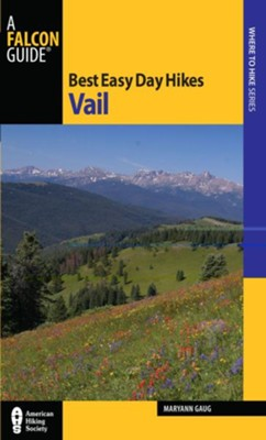 Best Easy Day Hikes Vail  -     By: Maryann Gaug