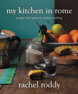 My Kitchen in Rome: Recipes and Notes on Italian Cooking - eBook  -     By: Rachel Roddy