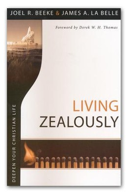 Living Zealously  -     By: Joel Beeke, James LaBelle