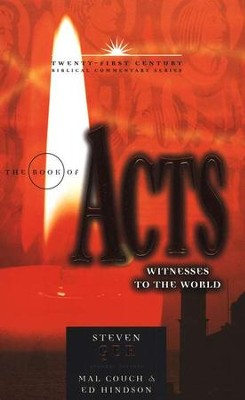 The Book of Acts: Witnesses to the World - Twenty-first Century Biblical Commentary  -     By: Steven Ger