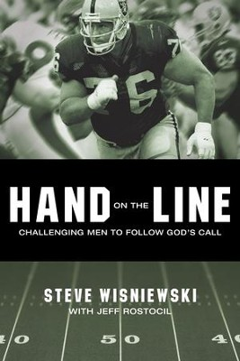 Hand on the Line: Challenging Men to Follow God's Call - eBook  -     By: Steve Wisniewski