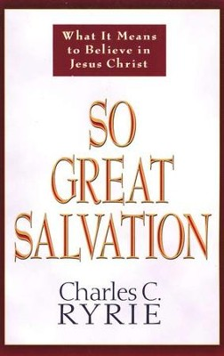 So Great Salvation   -     By: Charles C. Ryrie