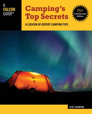 Camping's Top Secrets 25th Anniversary Edition: A Lexicon of Expert Camping Tips  -     By: Cliff Jacobson