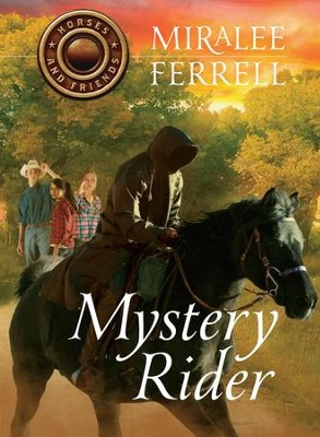 Mystery Rider - eBook  -     By: Miralee Ferrell
