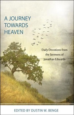 A Journey Towards Heaven: Daily Devotions from Jonathan Edwards  -     By: Jonathan Edwards