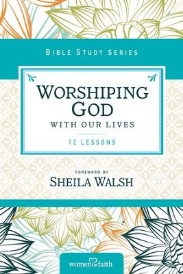 Worshiping God with Our Lives - eBook  -     By: Thomas Nelson