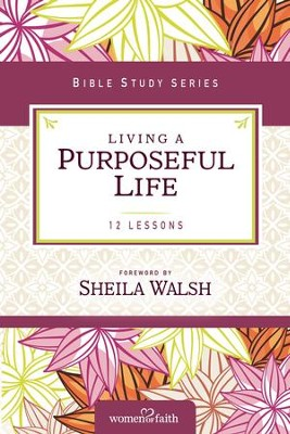 Living a Purposeful Life - eBook  -     By: Sheila Walsh