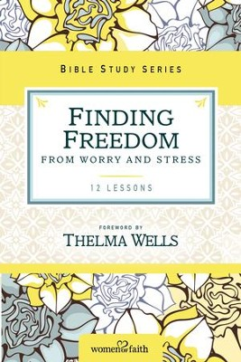 Finding Freedom from Worry and Stress - eBook  -