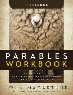 Parables Workbook: The Mysteries of God's Kingdom Revealed Through the Stories Jesus Told - eBook  -     By: John MacArthur