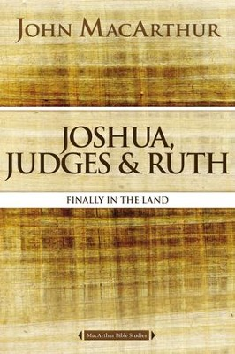Joshua, Judges, and Ruth: Finally in the Land - eBook  -     By: John MacArthur