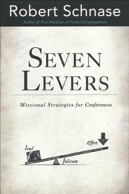 Seven Levers: Missional Strategies for Leading Conferences  -     By: Robert Schnase