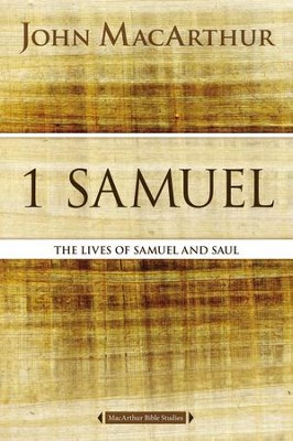 1 Samuel: The Lives of Samuel and Saul - eBook  -     By: John F. MacArthur