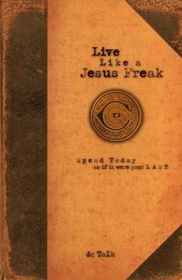 Live Like a Jesus Freak   -     By: dc Talk