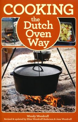 Cooking the Dutch Oven Way, 4th Edition  -     By: Ellen Woodruff Anderson, Jane Woodruff
