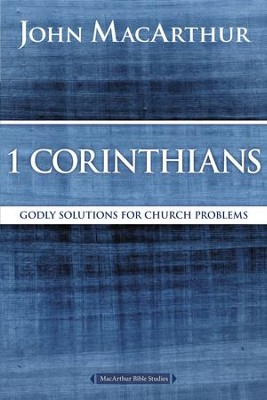 1 Corinthians: Godly Solutions for Church Problems - eBook  -     By: John F. MacArthur