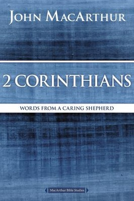 2 Corinthians: Words from a Caring Shepherd - eBook  -     By: John MacArthur