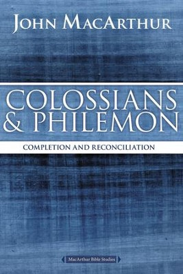 Colossians and Philemon: Completion and Reconciliation in Christ - eBook  -     By: John MacArthur