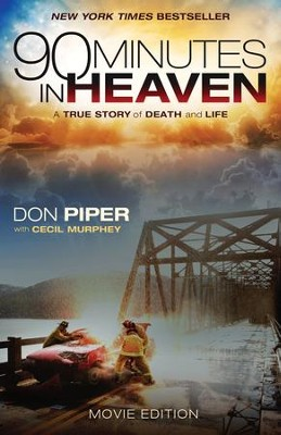 90 Minutes in Heaven: A True Story of Death and Life / Media tie-in - eBook  -     By: Don Piper, Cecil Murphy
