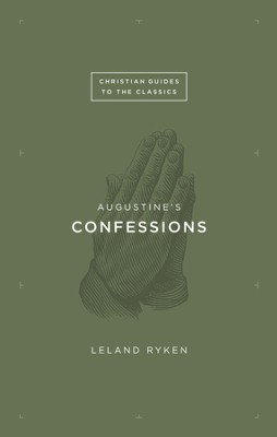 Augustine's Confessions - eBook  -     By: Leland Ryken
