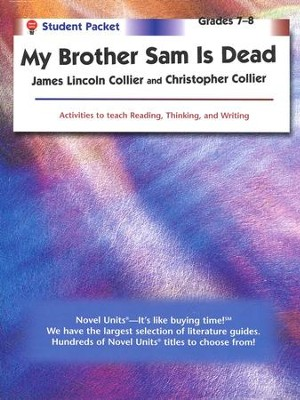 My Brother Sam is Dead, Novel Units Student Packet, Grades 7-8   -     By: James Lincoln Collier, Christopher Collier