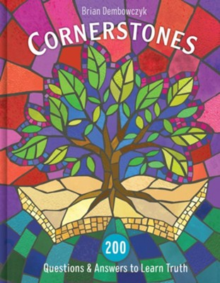 Cornerstones: 200 Questions & Answers to Learn Truth   -     By: Brian Dembowczyk
