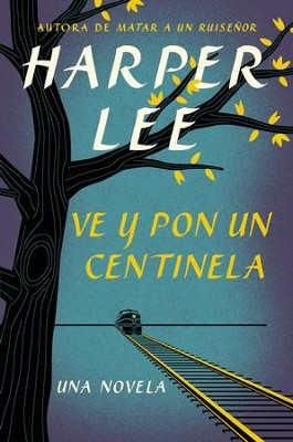 Ve y pon un centinela (Go Set a Watchman - Spanish Edition) - eBook  -     By: Harper Lee
