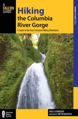 Hiking the Columbia River Gorge, 3rd Edition: A Guide to the Area's Greatest Hiking Adventures  -     By: Jim Yuskavitch
