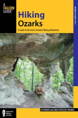 Hiking Ozarks: A Guide to the Area's Greatest Hiking Adventures  -     By: J.D. Tanner, Emily Ressler-Tanner