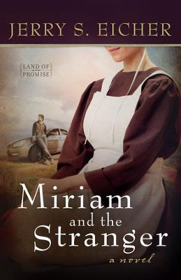 Miriam and the Stranger - eBook  -     By: Jerry S. Eicher